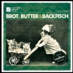 Marc Zufall, Philow & Timaha – Brot, Butter & Backfisch – Out now!